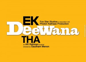11nov EDT curtainraiser01 300x218 Another Gautham Menon Film in Hindi   Ek Deewana Tha