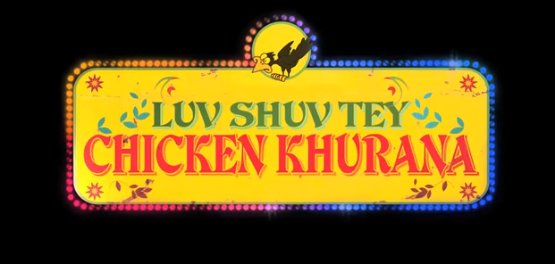 lstck First Look: Luv Shuv Tey Chicken Khurana