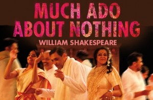 1208 much ado poster 300x196 Special Report: Royal Shakespeare Companys Much Ado About Nothing   Bollywood style