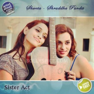 12dec SisterAct01 300x300 Shweta and Shraddha Pandit: Finally we come together on our album Sister Act