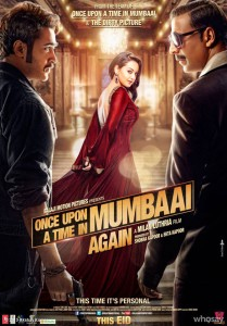 13jun OUATIMA2 Poster 209x300 Official Statement on Once Upon A Time In Mumbaai Again and Chennai Express release dates