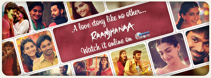 13aug ErosNow Raanjhanaa Raanjhanaa releases online on Eros Now