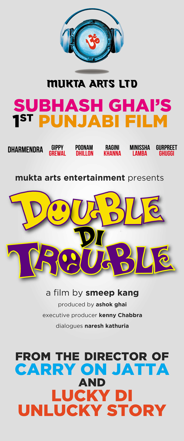 13oct Ghai DoubleDiTrouble Subhash Ghai produces a Punjabi film  Double di trouble