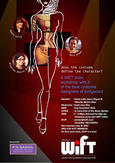 13dec WIFT WIFT India to hold a session on 'Character and Costume' with designers Neeta Lulla, Niharika Khan, and Gavin Miguel