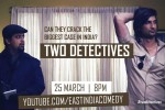 East India Comedy Detective Byomkesh Bakshy!