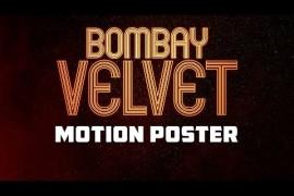 Bombay Velvet – Motion Poster