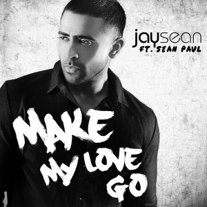 jay sean make my love go